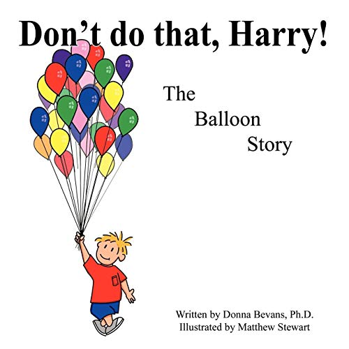 9781449029265: Don't Do That, Harry!: The Balloon Story