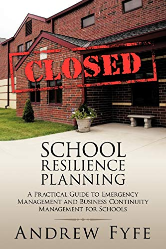 9781449030254: School Resilience Planning: A Practical Guide to Emergency Management and Business Continuity Management for Schools