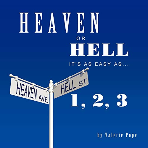 Heaven or Hell: It's as easy as 1, 2, 3: Valerie Pope