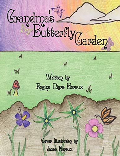 Grandma's Butterfly Garden: Regina Nigro Heroux