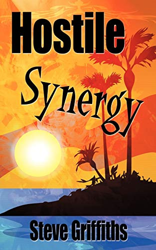 Hostile Synergy (9781449030643) by Steve Griffiths