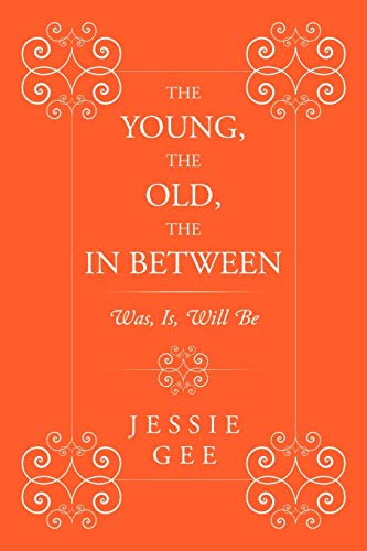 The Young, the Old, the In Between Was, Is, Will Be: Jessie Gee