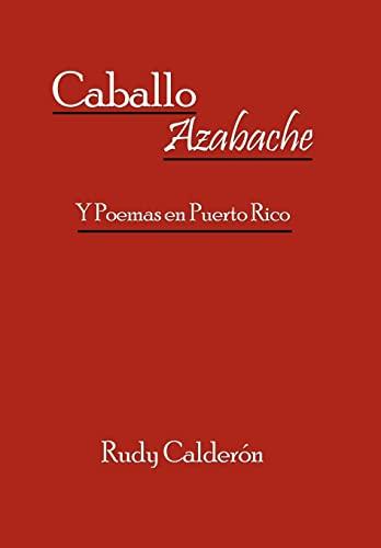 Caballo Azabache Y Poemas en Puerto Rico Spanish Edition: Rudy Calderon