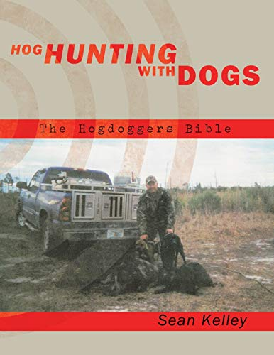 9781449032951: Hog Hunting With Dogs: The Hogdoggers Bible