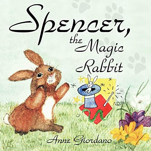 Spencer, The Magic Rabbit: Anne Giordano