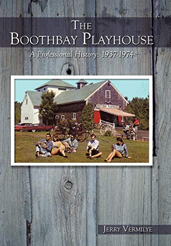 9781449036201: The Boothbay Playhouse: A Professional History: 1937-1974
