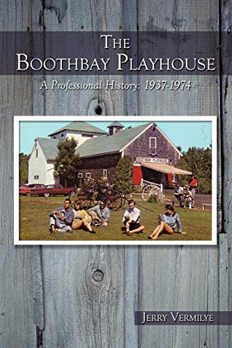 9781449036218: The Boothbay Playhouse: A Professional History: 1937-1974