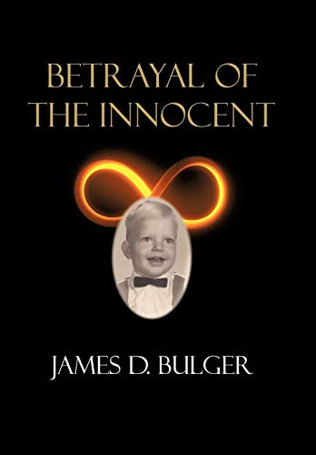 Betrayal of the Innocent: James D. Bulger