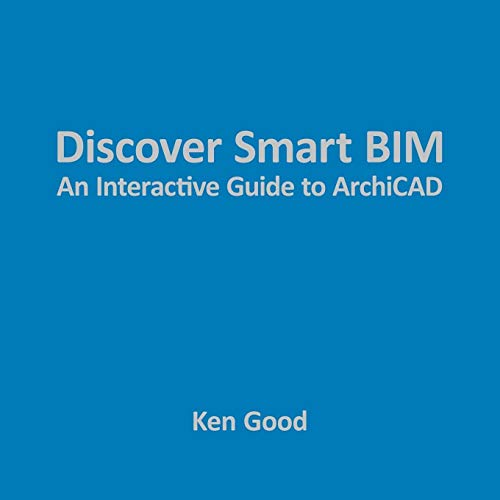 9781449036782: Discover Smart BIM: An Interactive Guide to ArchiCAD