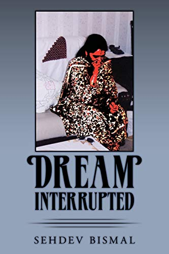 Dream Interrupted: Sehdev Bismal