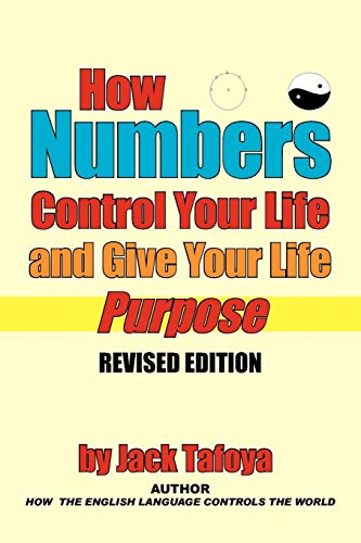 9781449039233: How Numbers Control Your Life and Give Your Life Purpose: Revised Edition