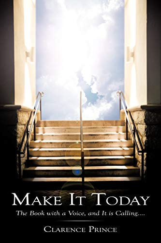 9781449039288: Make It Today: The Book with a Voice, and It is Calling. . . .