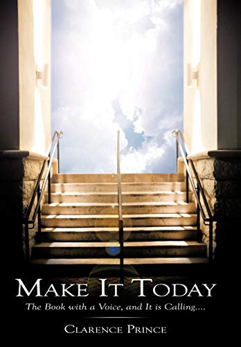 9781449039295: Make It Today: The Book with a Voice, and It is Calling....