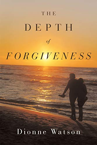 The Depth Of Forgiveness: Dionne Watson