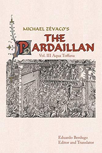 9781449040673: Michael Zevaco's the Pardaillan: Vol. III Aqua Toffana
