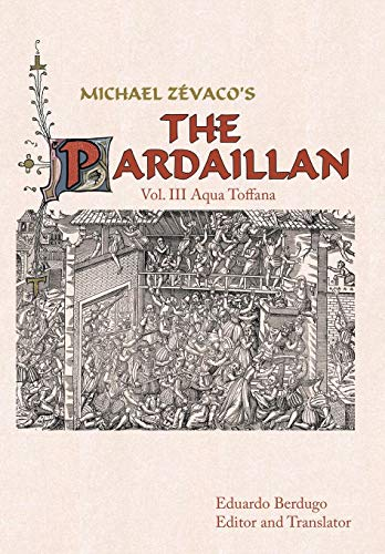 9781449040680: Michael Zevaco's the Pardaillan: Vol. III Aqua Toffana