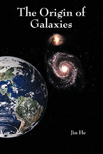 9781449041182: The Origin of Galaxies
