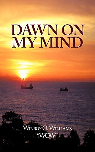 Dawn on my Mind: Winroy O. Williams