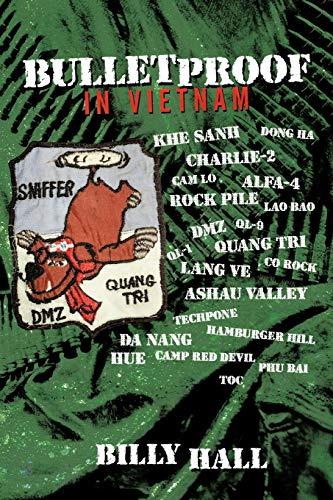 Bulletproof In Vietnam: Billy Hall