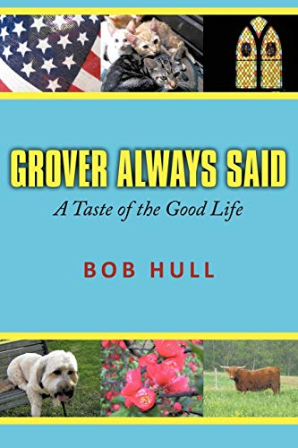 Grover Always Said A Taste of the Good Life: Hull, Bob