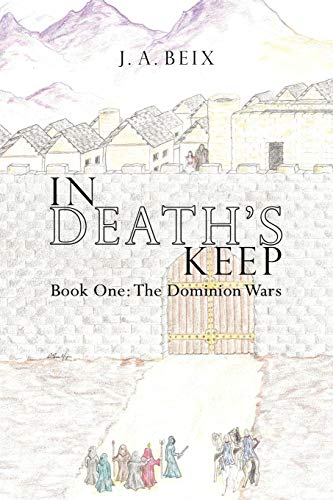 9781449045326: In Death's Keep: Book One: The Dominion Wars