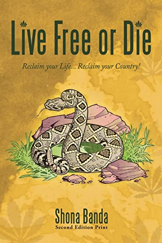 9781449045555: Live Free or Die: Reclaim your Life... Reclaim your Country!