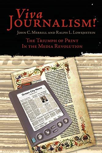 Viva Journalism!: The Triumph of Print in: John C. Merrill,