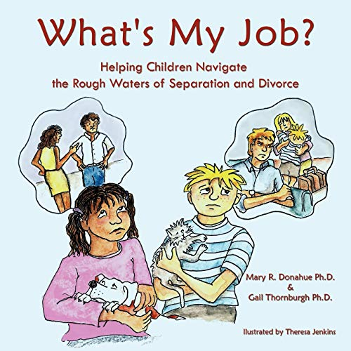 9781449046699: What's My Job?: Helping Children Navigate the Rough Waters of Separation and Divorce