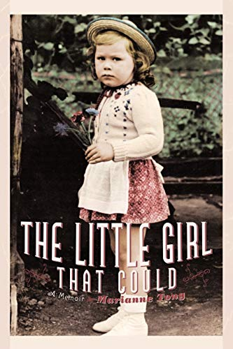 The Little Girl That Could: A Memoir: Marianne Tong