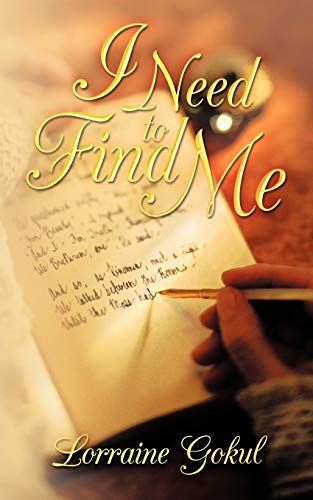 I Need to Find Me: Lorraine Gokul