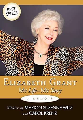 9781449047610: Elizabeth Grant: My Life-My Story