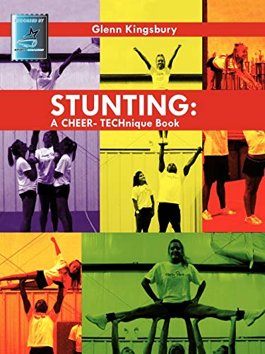 Stunting: A Cheer Technique Book: Glenn Kingsbury