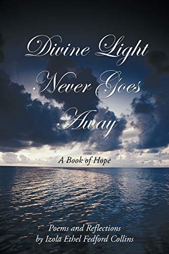 9781449048501: Divine Light Never Goes Away: A Book of Hope