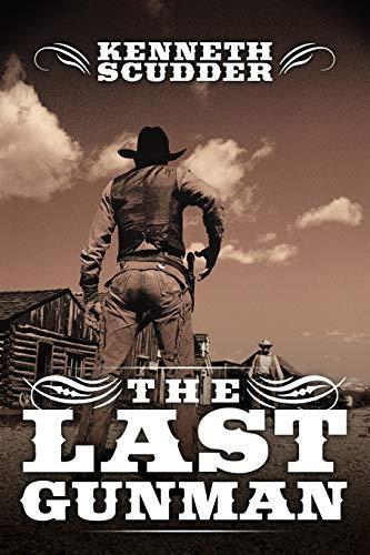The Last Gunman: Kenneth Scudder