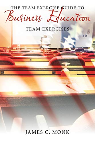 9781449049102: The Team Exercise Guide to Business Education: Team Exercises
