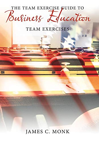9781449049119: The Team Exercise Guide to Business Education: Team Exercises
