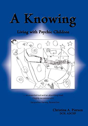 9781449049393: A Knowing: Living with Psychic Children