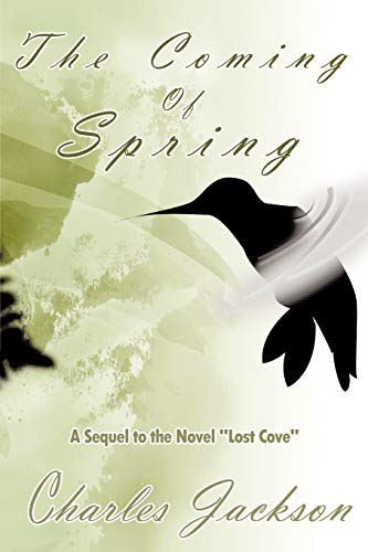 """The Coming of Spring.sequel to the Novel """"lost cove"""": Jackson, Charles"""