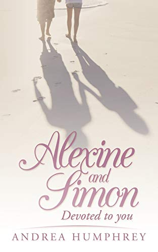 9781449049874: Alexine and Simon: Devoted to you