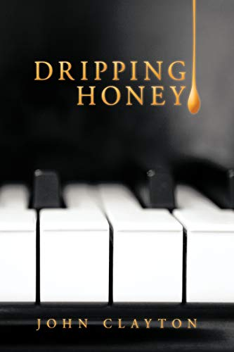 Dripping Honey: John Clayton