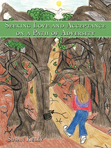 9781449050764: Seeking Love and Acceptance on a Path of Adversity