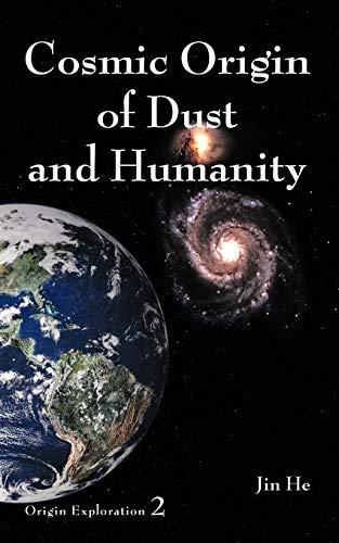 9781449051082: Cosmic Origin of Dust and Humanity