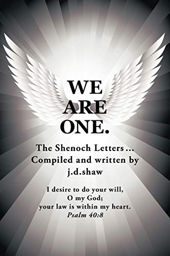 WE ARE ONE.: The Shenoch Letters.: j.d. shaw
