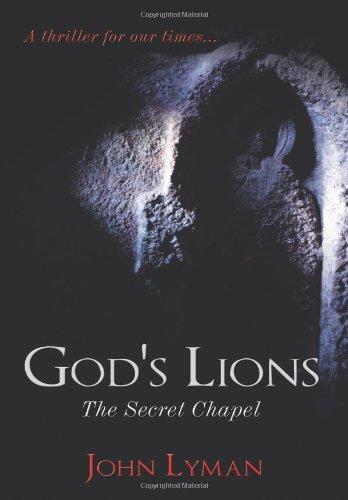 9781449052928: God's Lions: The Secret Chapel (Book #1 in the God's Lions Series)