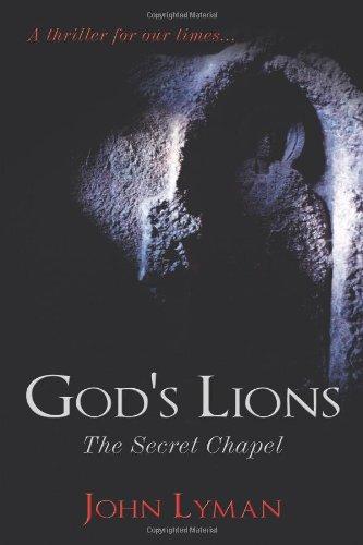 9781449052935: God's Lions - The Secret Chapel