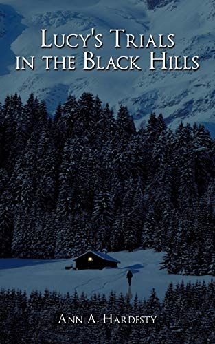 9781449053680: Lucy's Trials in the Black Hills