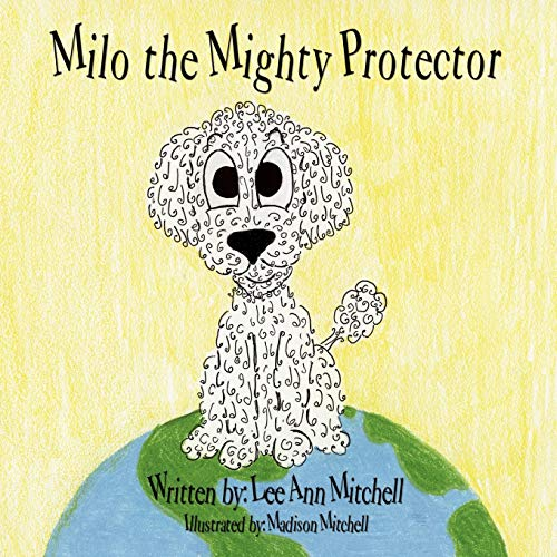 Milo the Mighty Protector: Lee Ann Mitchell