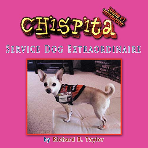 9781449055400: Chispita Service Dog Extraordinaire Volume 1.: Introduction