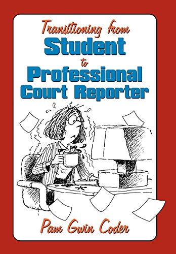 9781449057176: Transitioning from Student to Professional Court Reporter