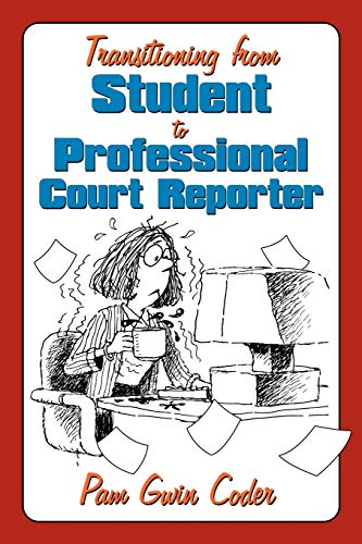 9781449057183: Transitioning from Student to Professional Court Reporter